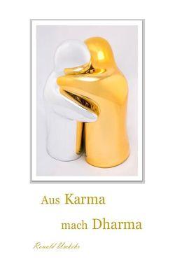 Aus Karma mach Dharma von Umkehr,  Ronald