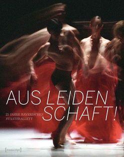 Aus Leidenschaft! von Schneider,  Katja, Weickmann,  Dorion