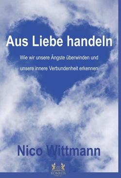 Aus Liebe handeln von Wittmann,  Nico