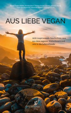 Aus Liebe vegan von Katinka,  Ehret, Marret,  Vögler-Mallok
