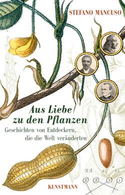 Aus Liebe zu den Pflanzen von Ammann,  Christine, Mancuso,  Stefano