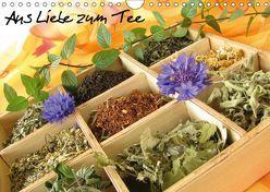 Aus Liebe zum Tee (Wandkalender 2019 DIN A4 quer) von Rau,  Heike
