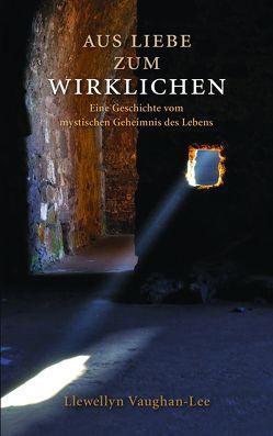Aus Liebe zum Wirklichen von Espinoza,  Franziska, Vaughan-Lee,  Lewellyn