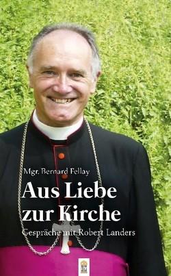 Aus Liebe zur Kirche von Fellay,  Bernard