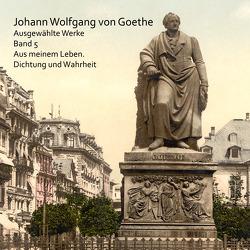 Aus meinem Leben. Dichtung und Wahrheit von Goethe,  Johann Wolfgang von, Schmidt,  Hans Jochim