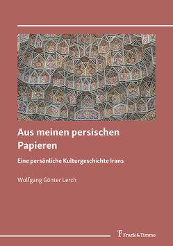 Aus meinen persischen Papieren von Lerch,  Wolfgang Günter