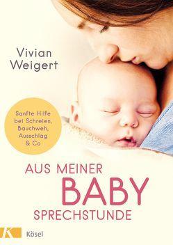 Aus meiner Babysprechstunde von Weigert,  Vivian