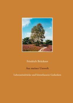 Aus meiner Umwelt von Brückner,  Friedrich