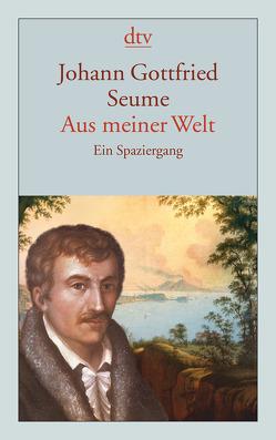 Aus meiner Welt von Hollmer,  Heide, Seume,  Johann Gottfried