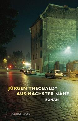 Aus nächster Nähe von Theobaldy,  Juergen