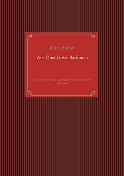 Aus Oma Luises Backbuch von Bluhm,  Klaus