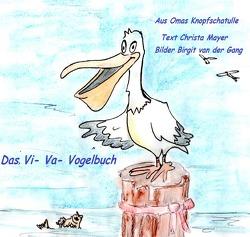 Aus Oma´s Knopfschatulle / Aus Oma´s Knopfschatulle Das Vi – Va – Vogelbuch von Mayer,  Christa, van der Gang,  Birgit