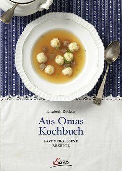 Aus Omas Kochbuch von Ruckser,  Elisabeth