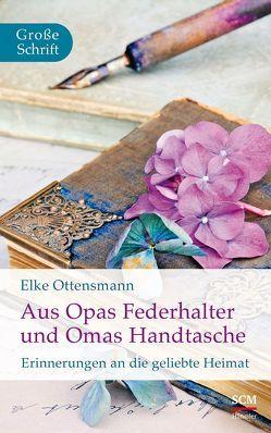 Aus Opas Federhalter und Omas Handtasche von Ottensmann,  Elke