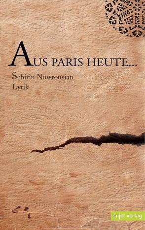 Aus Paris heute von Nowrousian,  Schirin