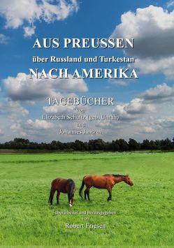 Aus Preussen über Russland und Turkestan nach Amerika von Friesen,  Robert