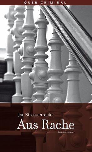Aus Rache von Stressenreuter,  Jan