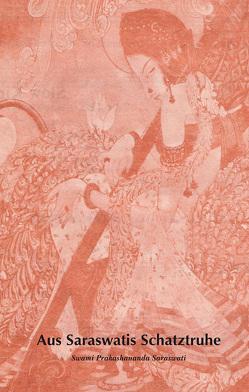 Aus Saraswatis Schatztruhe von Swami Prakashananda Saraswati