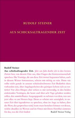 Aus schicksaltragender Zeit von Steiner,  Rudolf