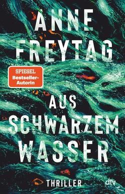 Aus schwarzem Wasser von Freytag,  Anne