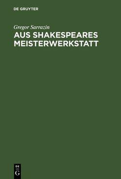 Aus Shakespeares Meisterwerkstatt von Sarrazin,  Gregor