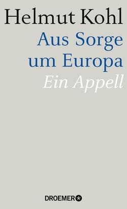Aus Sorge um Europa von Kohl,  Helmut