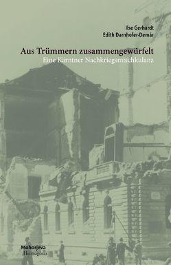 Aus Trümmern zusammengewürfelt von Darnhofer-Demár,  Edith, Gerhardt,  Ilse