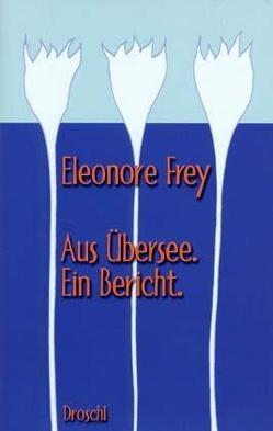 Aus Übersee von Frey,  Eleonore