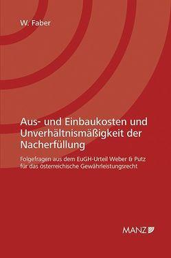 Aus- und Einbaukosten und Unverhältnismäßigkeit der Nacherfüllung von Faber,  Wolfgang