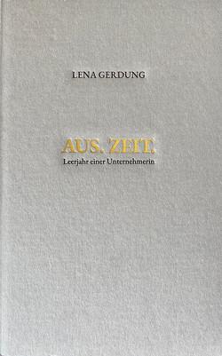 AUS.ZEIT: Leerjahr einer Unternehmerin von Gerdung,  Lena Vanina