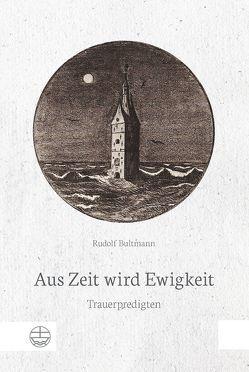 Aus Zeit wird Ewigkeit von Bultmann,  Rudolf, Zager,  Werner