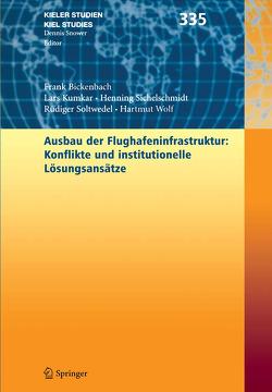 Ausbau der Flughafenstruktur: Konflikte und institutionelle Lösungsansätze von Bickenbach,  Frank, Kumkar,  Lars, Sichelschmidt,  Henning, Soltwedel,  Rüdiger, Wolf,  Hartmut