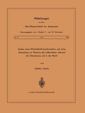 Ausbau eines Wechsellichtmonochromators und seine Anwendung zur Messung des Luftleuchtens Während der Dämmerung und in der Nacht von Guilino,  G.