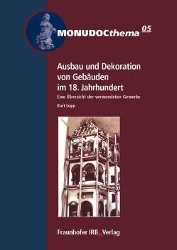 Ausbau und Dekoration von Gebäuden im 18. Jahrhundert. von Lupp,  Kurt