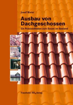 Ausbau von Dachgeschossen. von Maier,  Josef