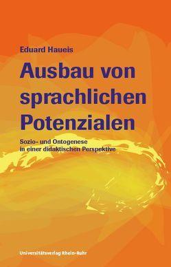 Ausbau von sprachlichen Potenzialen von Haueis,  Eduard