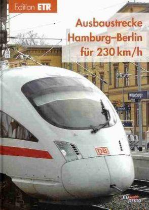 Ausbaustrecke Hamburg-Berlin für 230 km/h von DB ProjektBau GmbH,  Berlin,  Berlin, Feldwisch,  Wolfgang, Heinisch,  Roland, Jänsch,  Eberhard, Keppel,  Armin, Klumpp,  Dieter, Siegmann,  Jürgen