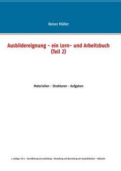 Ausbildereignung – ein Lern- und Arbeitsbuch (Teil 2) von Müller,  Reiner