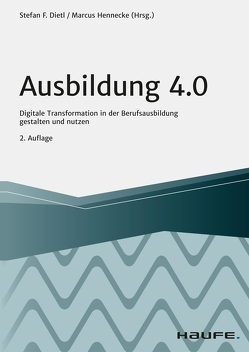 Ausbildung 4.0 von Dietl,  Stefan, Hennecke,  Marcus