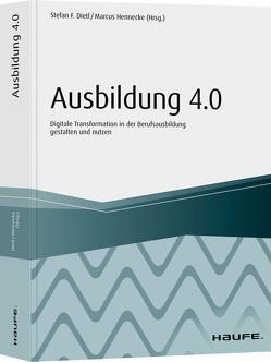 Ausbildung 4.0 – inkl. Arbeitshilfen online von Dietl,  Stefan, Hennecke,  Marcus