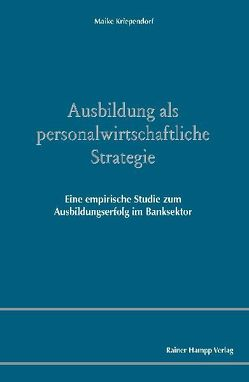 Ausbildung als personalwirtschaftliche Strategie von Kriependorf,  Maike