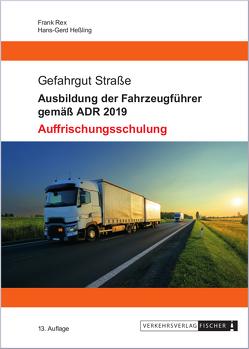 Ausbildung der Fahrzeugführer gemäß ADR 2019 – Auffrischungsschulung von Heßling,  Hans-Gerd, Rex,  Frank