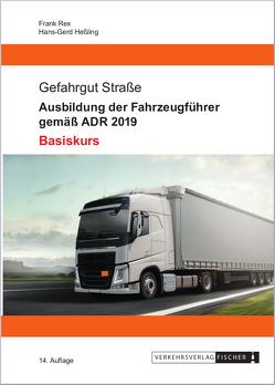 Ausbildung der Fahrzeugführer gemäß ADR 2019 – Basiskurs von Heßling,  Hans-Gerd, Rex,  Frank