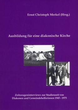 Ausbildung für eine diakonische Kirche von Merkel,  Ernst Ch