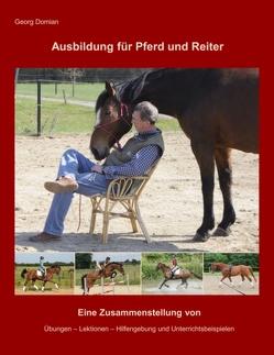 Ausbildung für Pferd und Reiter von Domian,  Georg