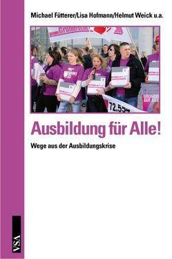 Ausbildung für Alle! von Fütterer,  Michael, Hofmann,  Lisa, Weick,  Helmut
