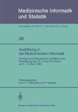 Ausbildung in der Medizinischen Informatik von Koeppe,  P., Reichertz,  P. L.