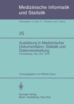 Ausbildung in Medizinischer Dokumentation, Statistik und Datenverarbeitung von Gaus,  W.