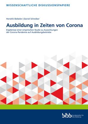 Ausbildung in Zeiten von Corona von Biebeler,  Hendrik, Schreiber,  Daniel