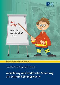 Ausbildung und praktische Anleitung am Lernort Rettungswache von Grönheim,  Michael, Kemperdick,  Charlotte